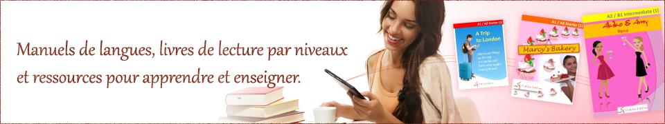 Manuels de langues, livres de lecture par niveaux et ressources pour apprendre et enseigner.
