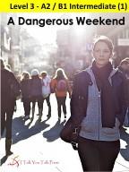 A Dangerous Weekend