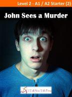 John Sees a Murder